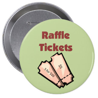 Sell Raffle Tickets 4 Inch Round Button