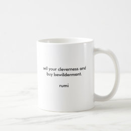 """""""Sell Your Cleverness"""" Rumi quote mug"""