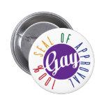 Sello gay del botón de la aprobación pin