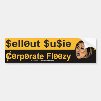 Sellout Susie is a Corporate Floozy Car Bumper Sticker