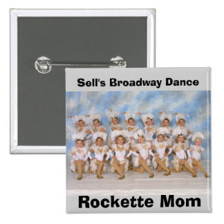 Sell's Broadway Dance Rockette Mom Button
