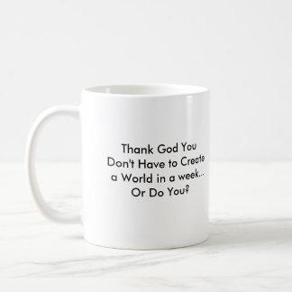 Semana del trabajo de dios taza