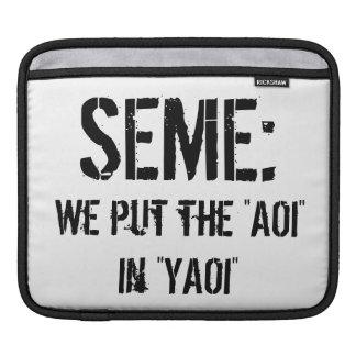 Seme : We put the AOI in YAOI iPad Sleeve