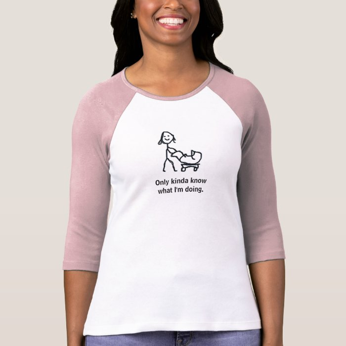 Semi Clueless Mom - Only kinda know what I'm doing T-Shirt