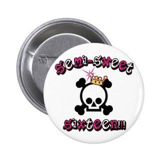 Semi Sweet Sixteen Button