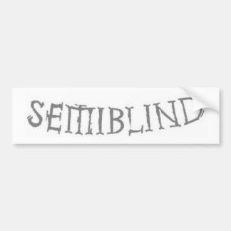 Semiblind bumber sticker