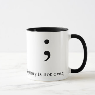Semicolon  (B&W)- (My story is not over;) Mug