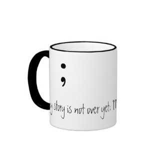 Semicolon  (B&W)- (My story is not over yet;) Ringer Coffee Mug