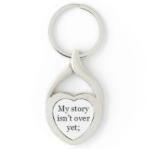 "Semicolon Heart Keychain ""My story isn't over yet"""