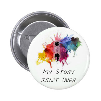 Semicolon- My Story isnt Over Button