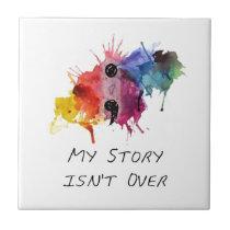 Semicolon- My Story isnt Over Ceramic Tile