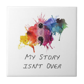 Semicolon- My Story isnt Over Ceramic Tile