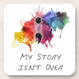 Semicolon- My Story isnt Over Drink Coaster