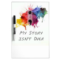 Semicolon- My Story isnt Over Dry-Erase Board
