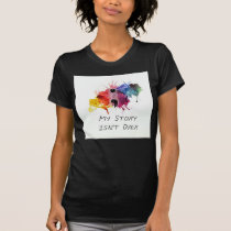 Semicolon- My Story isnt Over T-Shirt