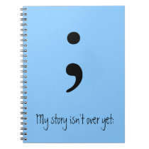 Semicolon / My story isn't over yet; Notebook