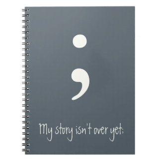 Semicolon / My story isn't over yet; Spiral Note Books