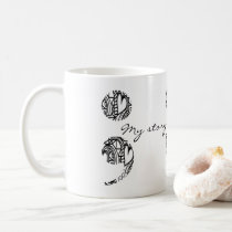 "Semicolon Zendoodle: ""My story..."" Coffee Mug gift"