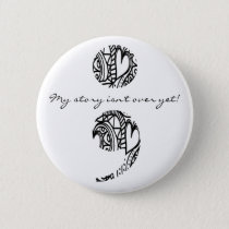 "Semicolon Zendoodle: ""My story..."" Pinback Button"