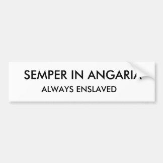 Semper en Angaria esclavizado siempre a su amo Pegatina Para Auto