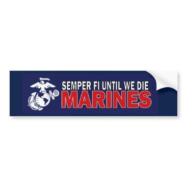 Semper Fi Until We Die USMC Bumper Sticker