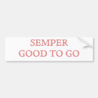 SEMPER GOOD TO GO bumper sticker