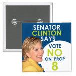 Senador Clinton dice no en el apoyo 8 Pin