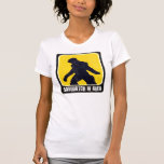 Señal de peligro - Sasquatch en área Camiseta