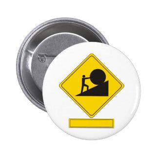 Señal de tráfico de Sisyphus Pin Redondo De 2 Pulgadas
