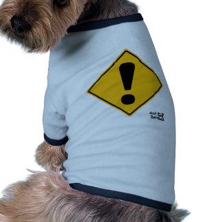 ¡Señal de tráfico del signo de exclamación! Camisa De Mascota