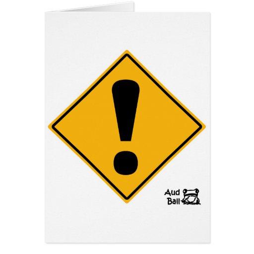 ¡Señal de tráfico del signo de exclamación! Tarjeta