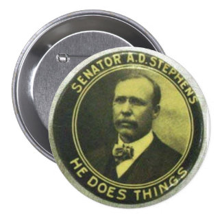 Senator A. D. Stephens - He Does Things 3 Inch Round Button