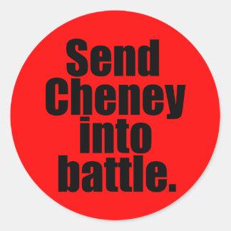 Send Cheney into battle Classic Round Sticker