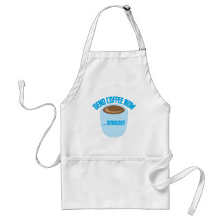 send coffee now seriously adult apron