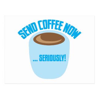 send coffee now seriously postcard