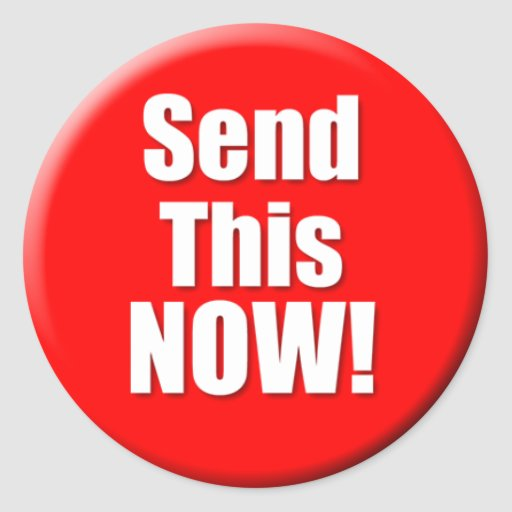 Send This Now (small) Classic Round Sticker