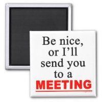 Send You To A Meeting Office Humor Magnet
