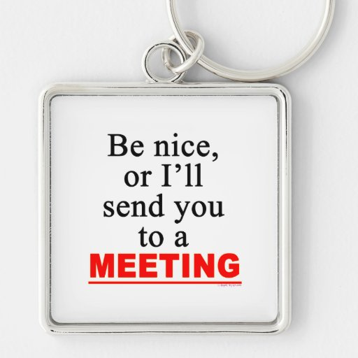 Send You To A Meeting Sarcastic Office Humor Silver-Colored Square Keychain