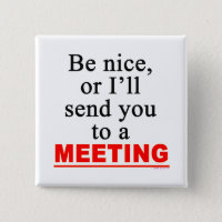 Send You To A Meeting Sarcastic Office Humor Pinback Button