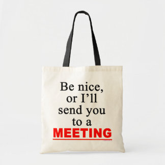Send You To A Meeting Sarcastic Office Humor Tote Bag