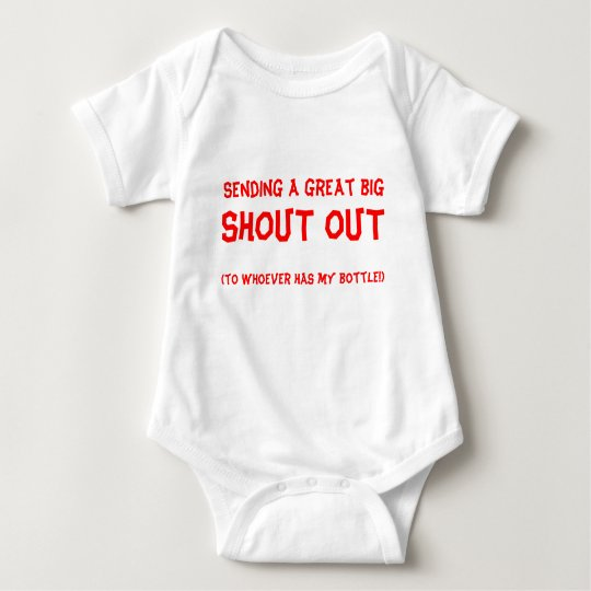 Sending a great big, SHOUT OUT, (to whoever has... Baby Bodysuit