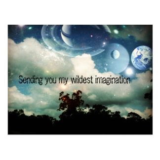 Sending you my wildest imagination postcard