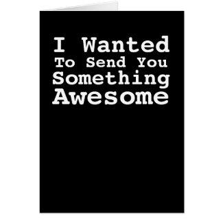 Sending You Something Awesome