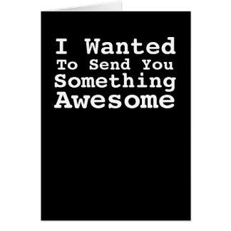 Sending You Something Awesome Card