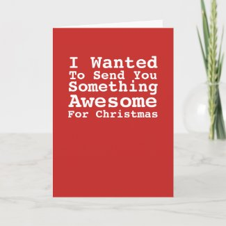 Sending You Something Awesome For Christmas Humor Holiday Card