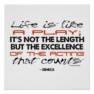 Seneca Quote on Acting Poster