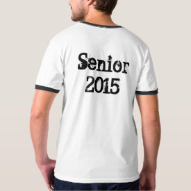 Senior 2015 (Personalize) T-Shirt