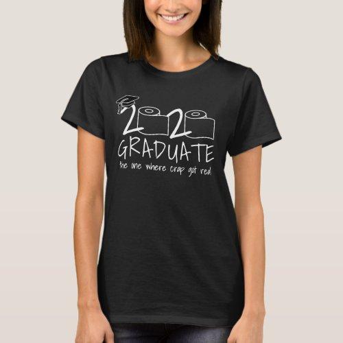 Senior 2020 Graduate  The One Where Crap Got Real T_Shirt