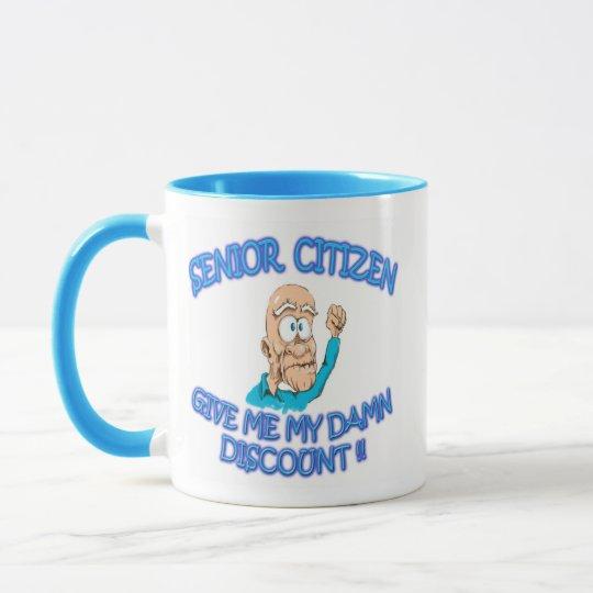 "Senior citizen old man sayin ""Give me my discount"" Mug"
