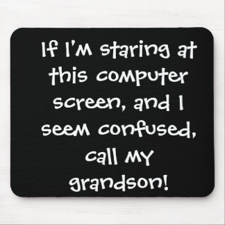 Senior Citizens - computer - call my grandson Mouse Pad